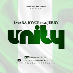 UNITY – Imara Joyce [@imarajoyce] ft Jerry - GospelNaija! - Nigerian