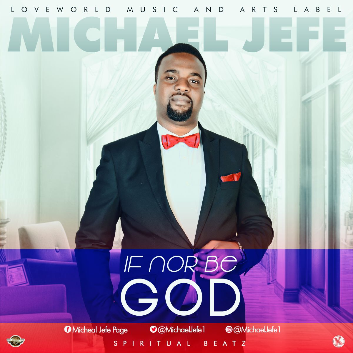 IF NO BE GOD - Michael Jefe [@MichaelJefe1]