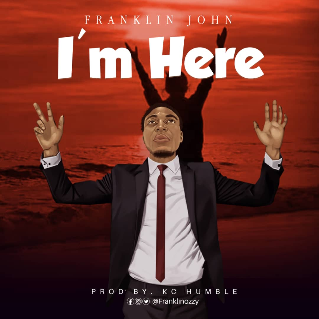 I'M HERE - Franklin John