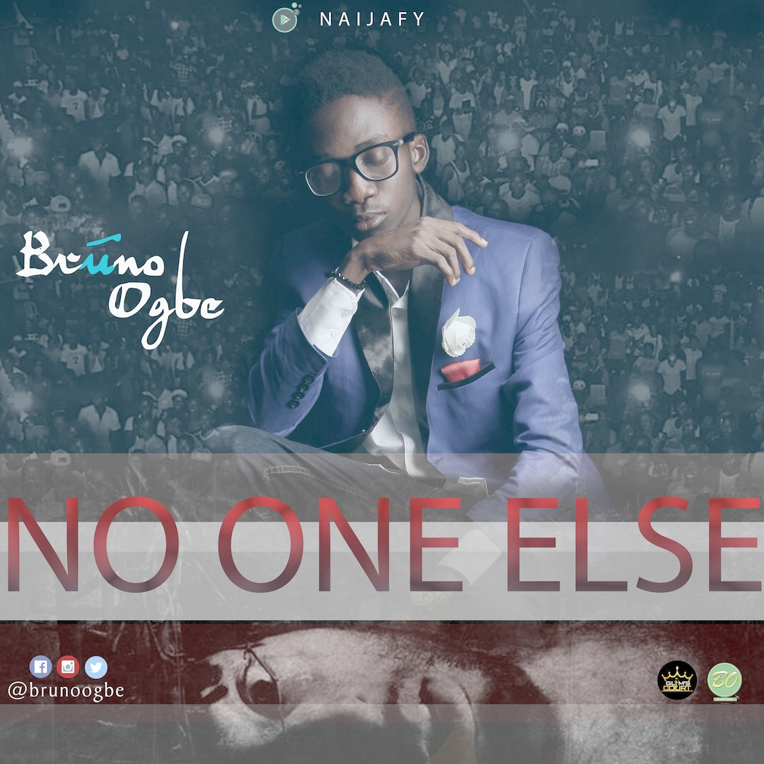 No One Else - Bruno Ogbe [@brunoogbe]