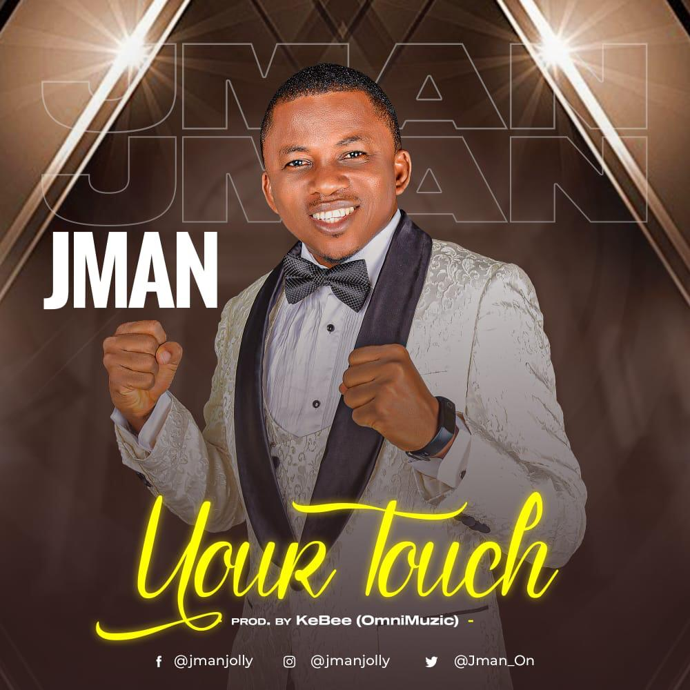 YOUR TOUCH - JMan   [@Jman_On]