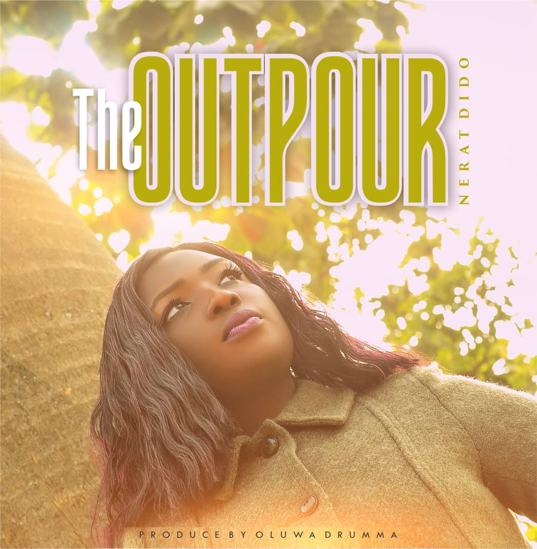 THE OUTPOUR - Nerat Dido   [@dido_nerat]