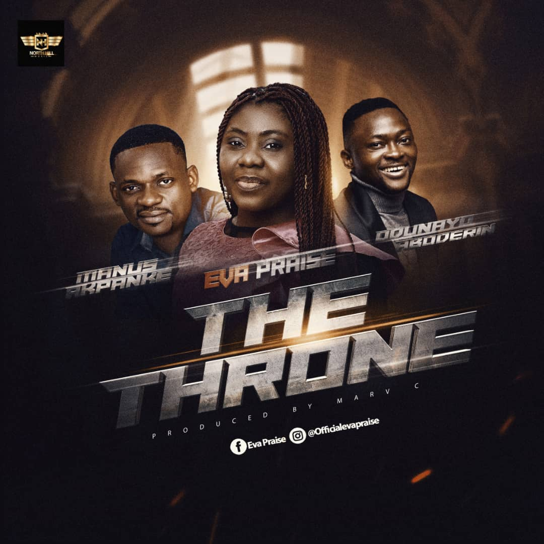 THE THRONE - Eva Praise ft Manus Akpanke & Odunayo Aboderin