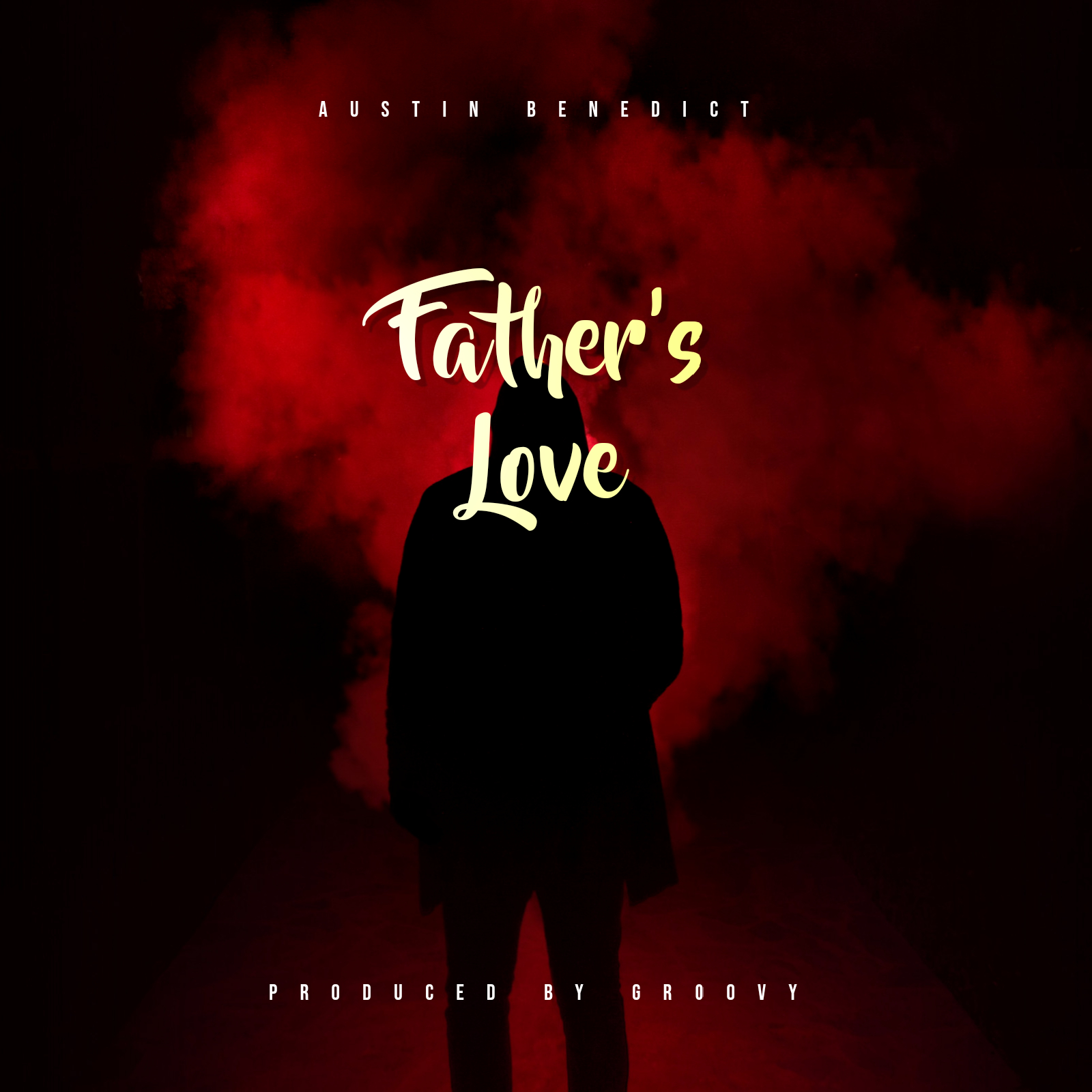 FATHER'S LOVE - Austin Benedict  [@austin_ben01]
