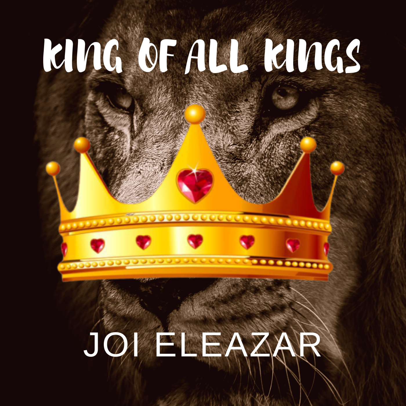 KING OF ALL KINGS - Joi Eleazar