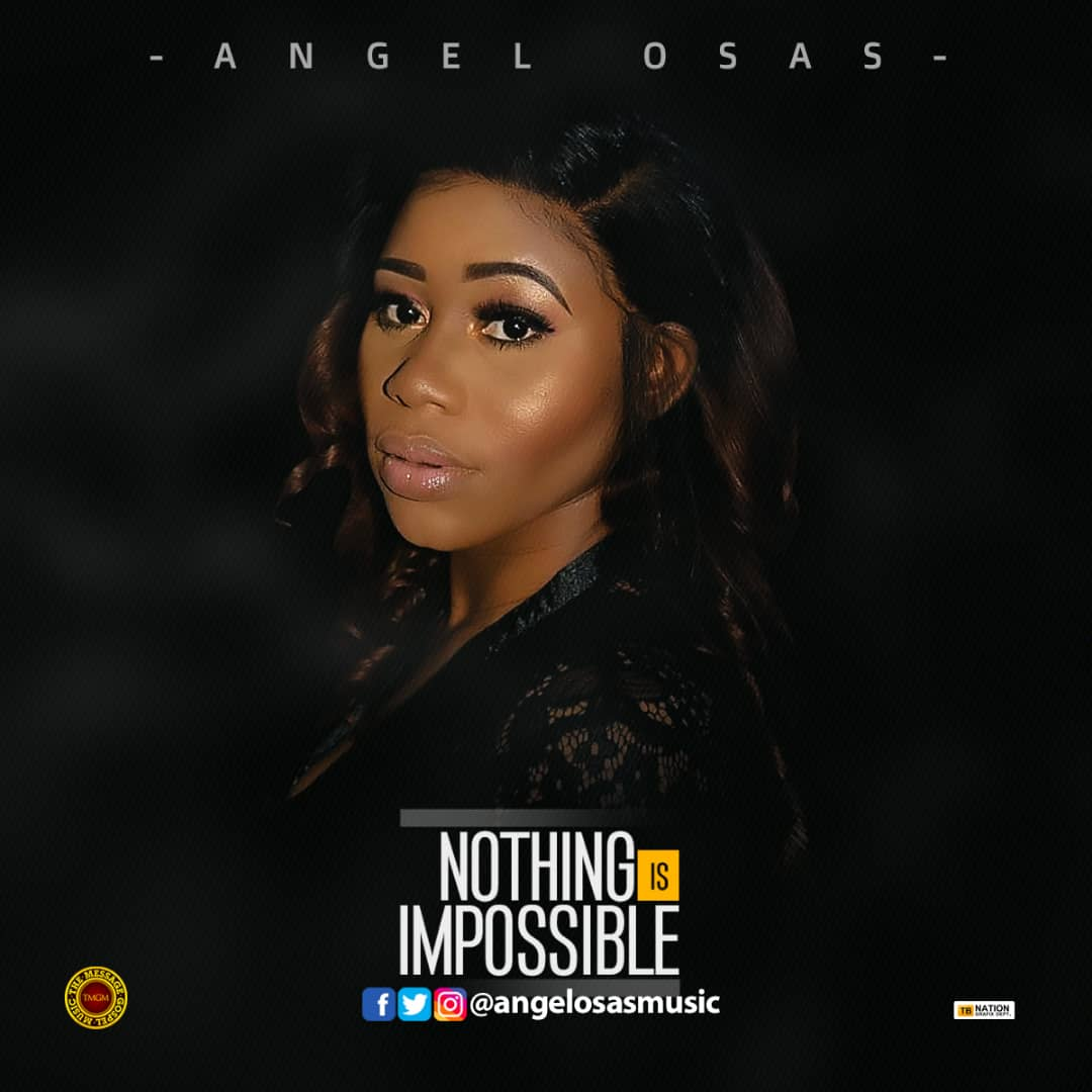 NOTHING IS IMPOSSIBLE - Angel Osas [@angelosasmusic]