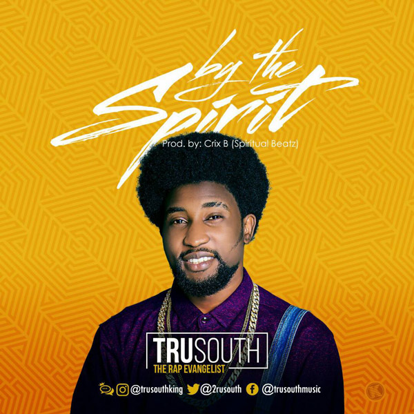 BY THE SPIRIT - Tru South [@2rusouth] - GospelNaija