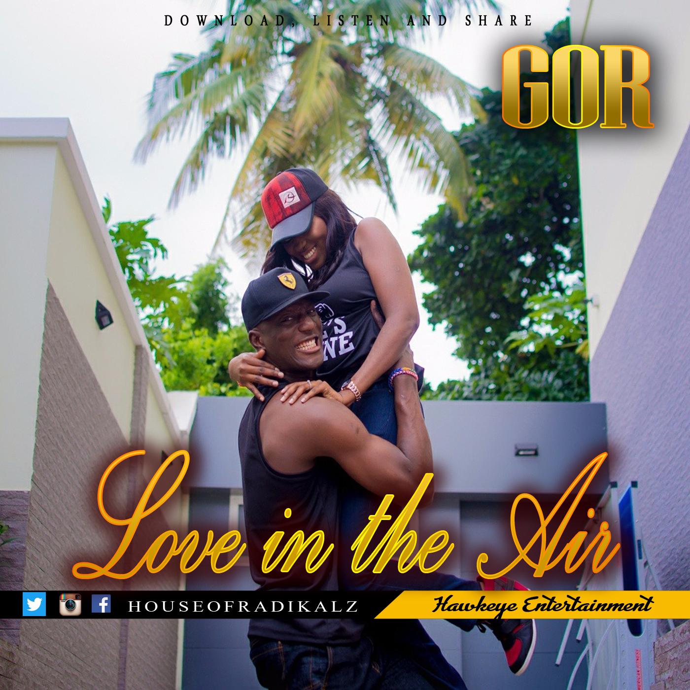 Love In The Air - GOR (5) [@houseofradikalz] - GospelNaija