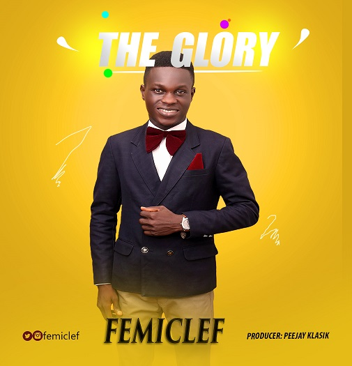 THE GLORY - FemiClef  [@FemiClef]