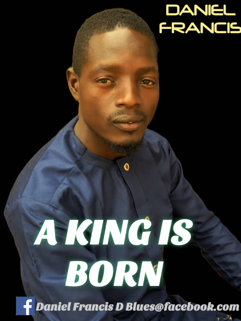 A KING IS BORN - Daniel Francis