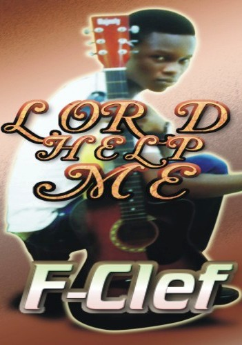 LORD HELP ME - F-Clef [@FemiClef]
