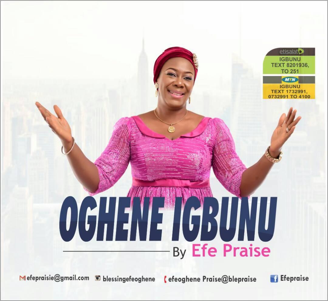 OGHENE IGBUNU (Greatest God) - Efe Praise - GospelNaija