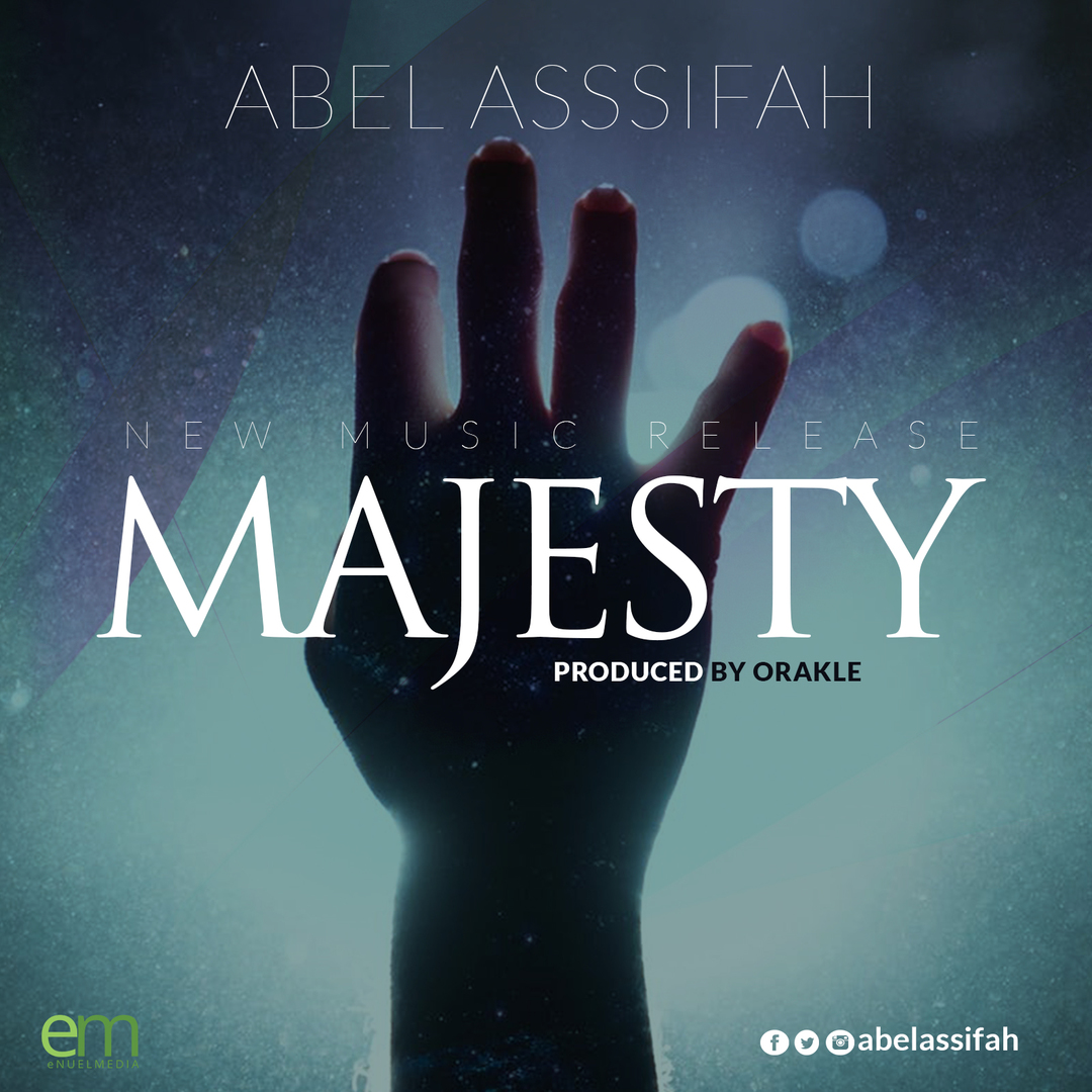 MAJESTY -  Abel Assifah [@AbelAssifah]