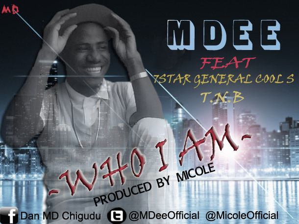 WHO I AM BY MDEE FT COOL S, T.N.B