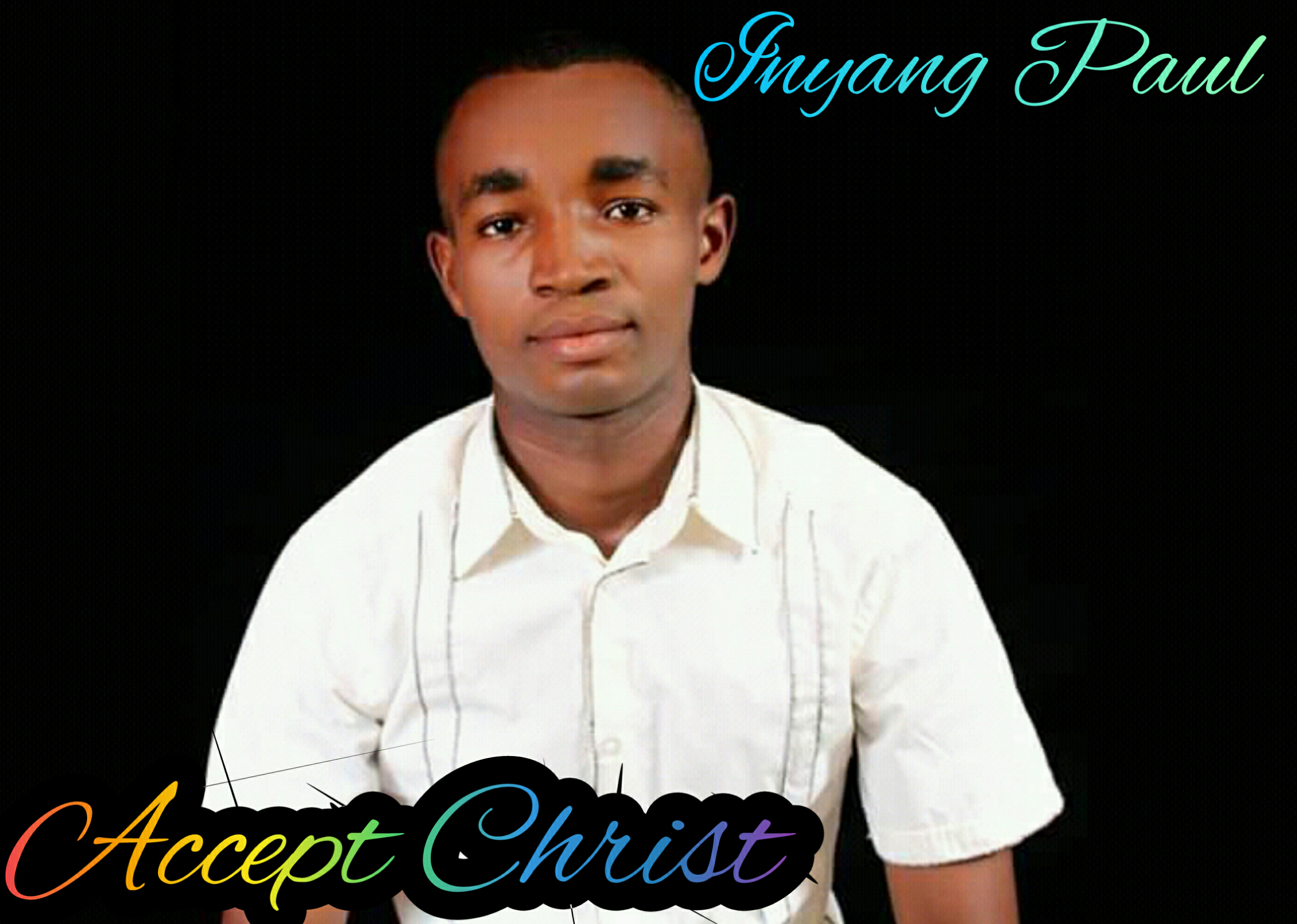 ACCEPT CHRIST (Evangelical Anthem) - Inyang Paul