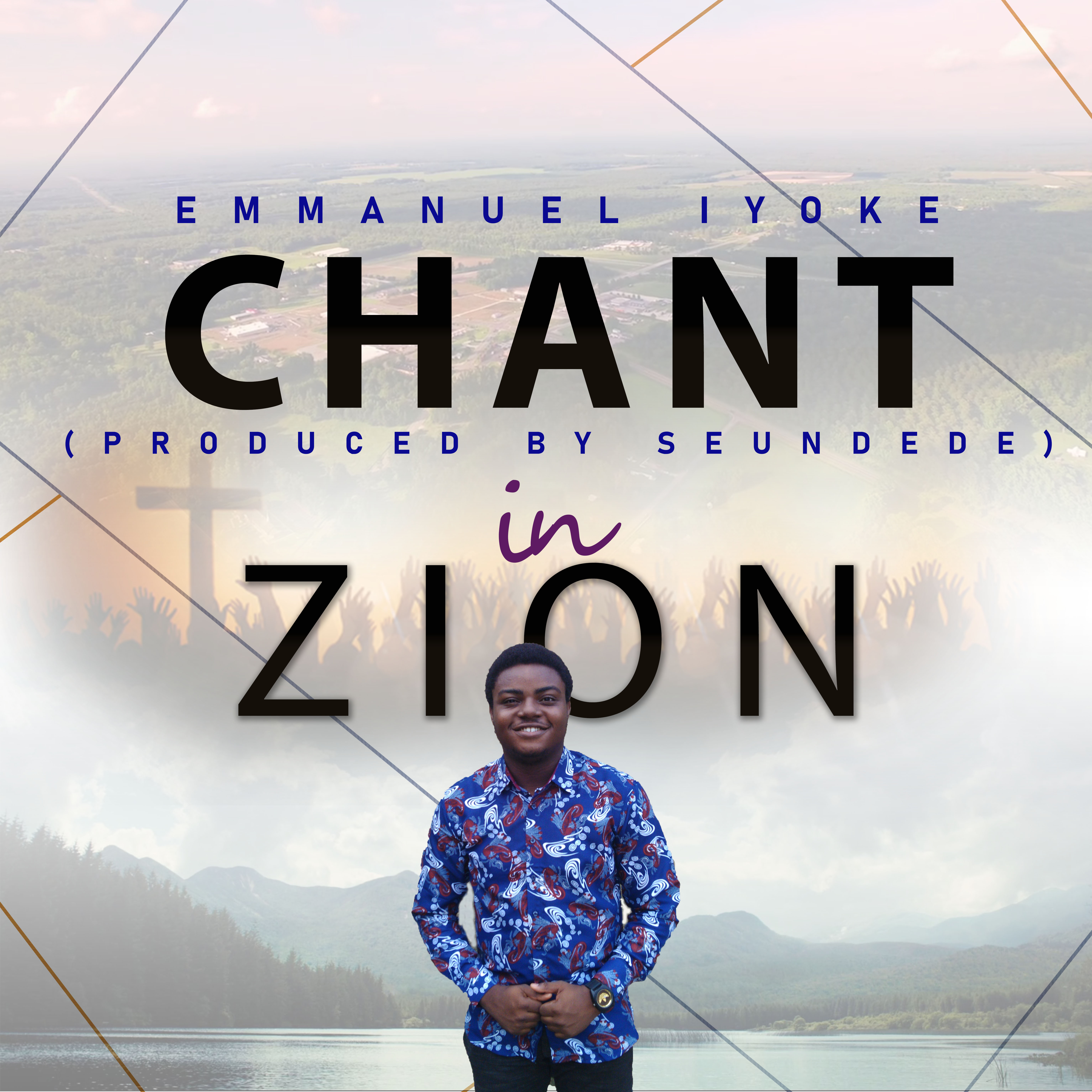 CHANT IN ZION - Emmanuel Iyoke