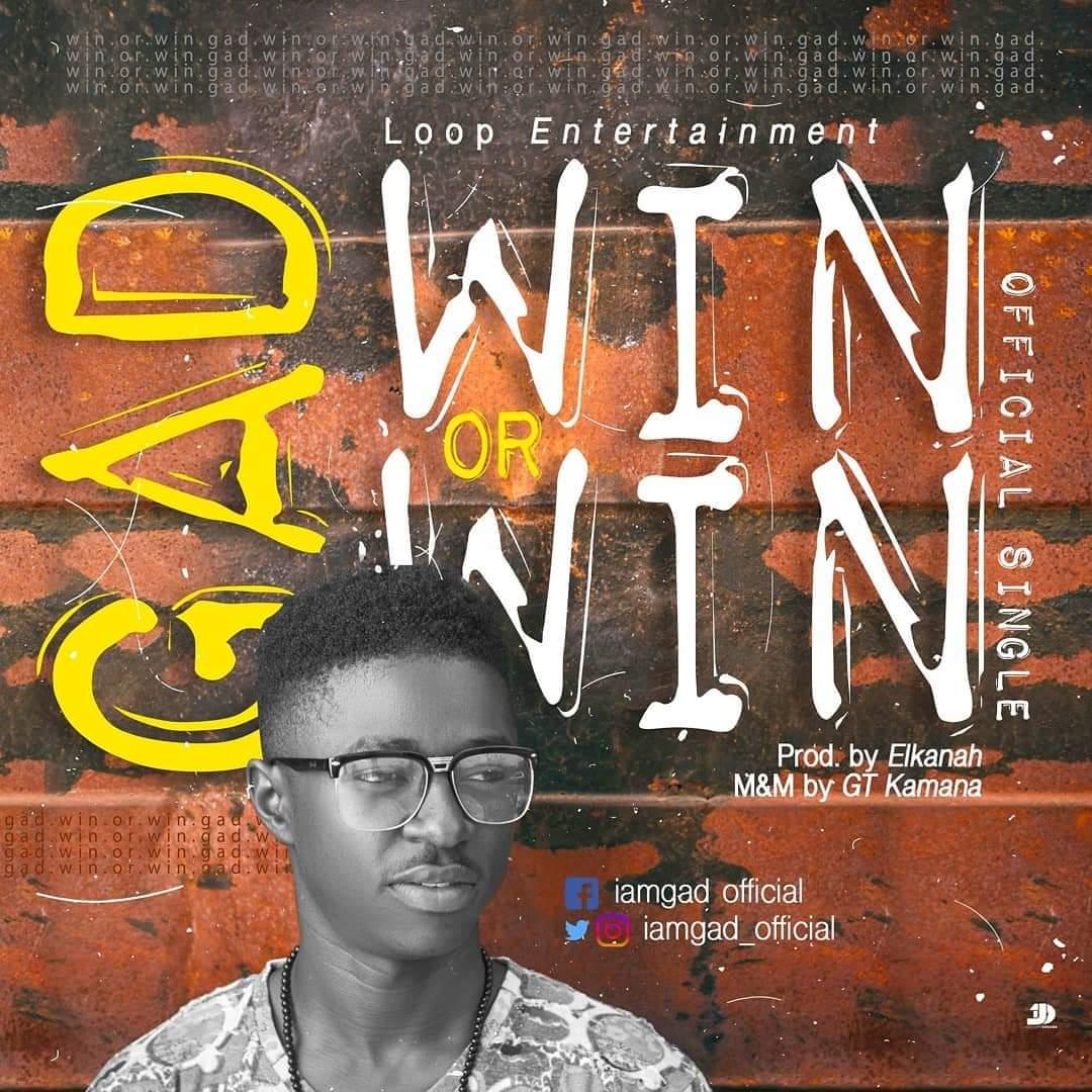 WIN OR WIN - Gad [@iamgad_official] - GospelNaija! - Nigerian Gospel