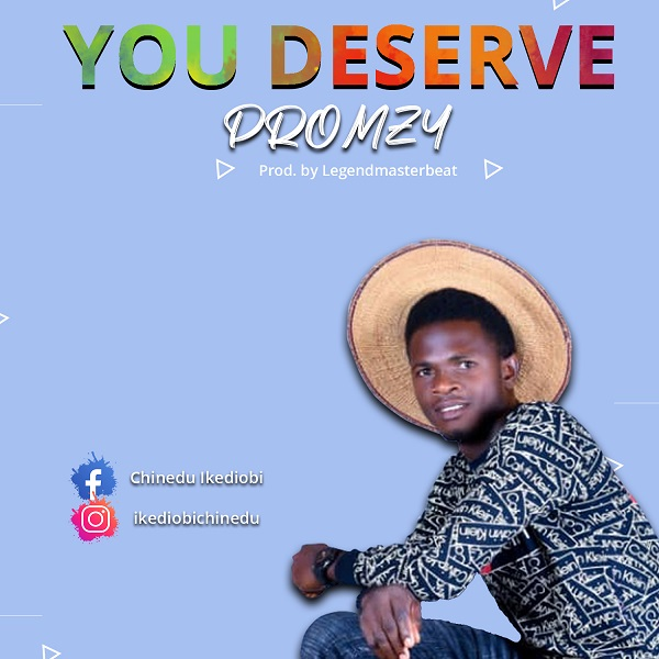 YOU DESERVE - Promzy