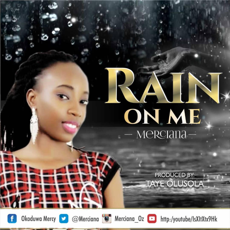 RAIN ON ME - Merciana   [@merciana]