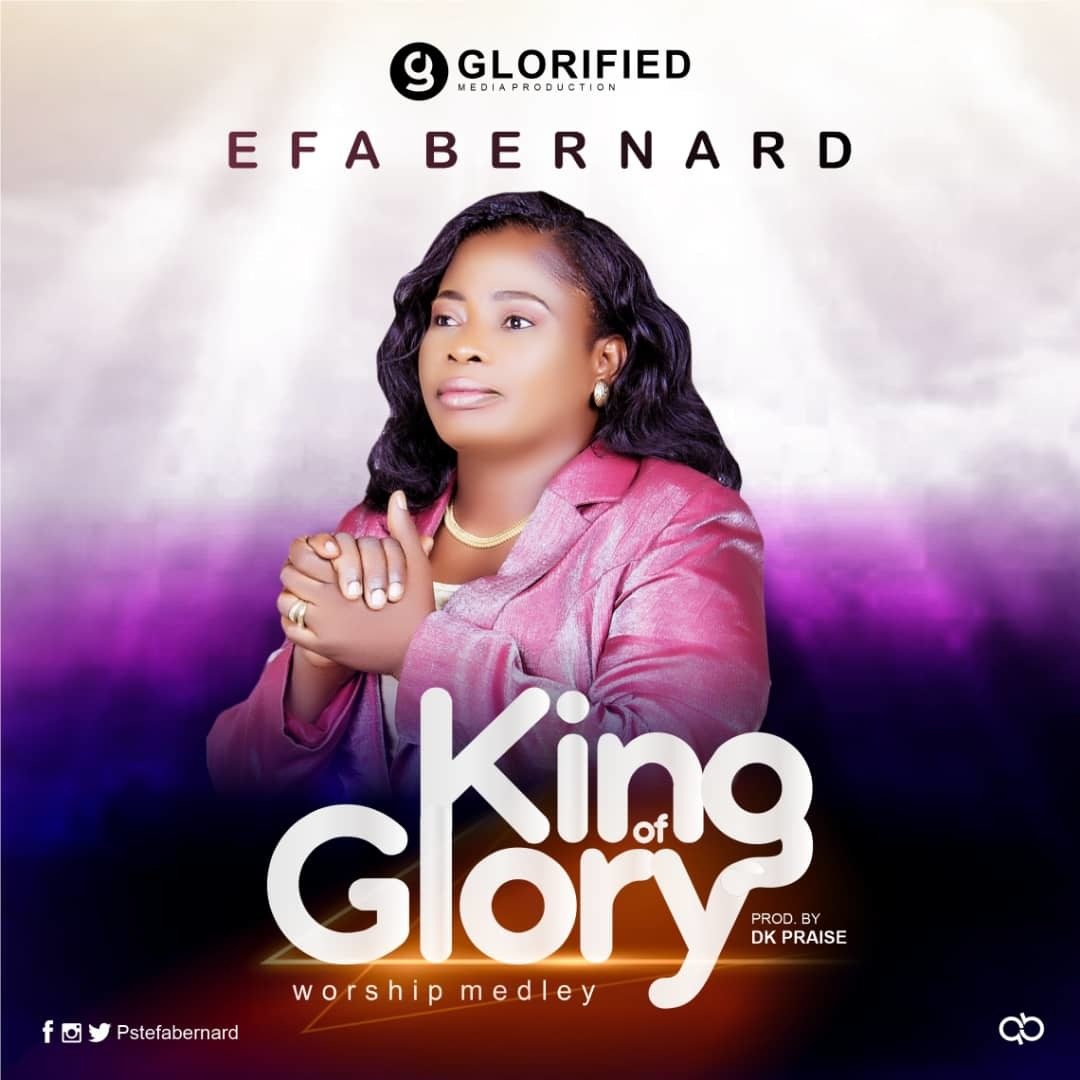 KING OF GLORY (Worship Medley) - Efa Bernard  [@pstefabernard]