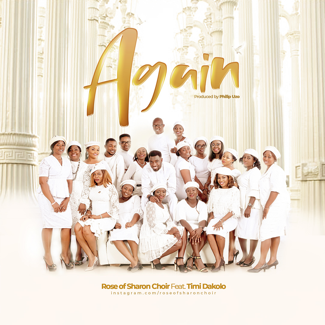 AGAIN - Rose of Sharon Choir ft Timi Dakolo  [@rccgros1 @timidakolo]