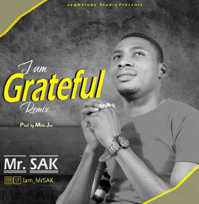 I AM GRATEFUL (Remix) - Mr SAK