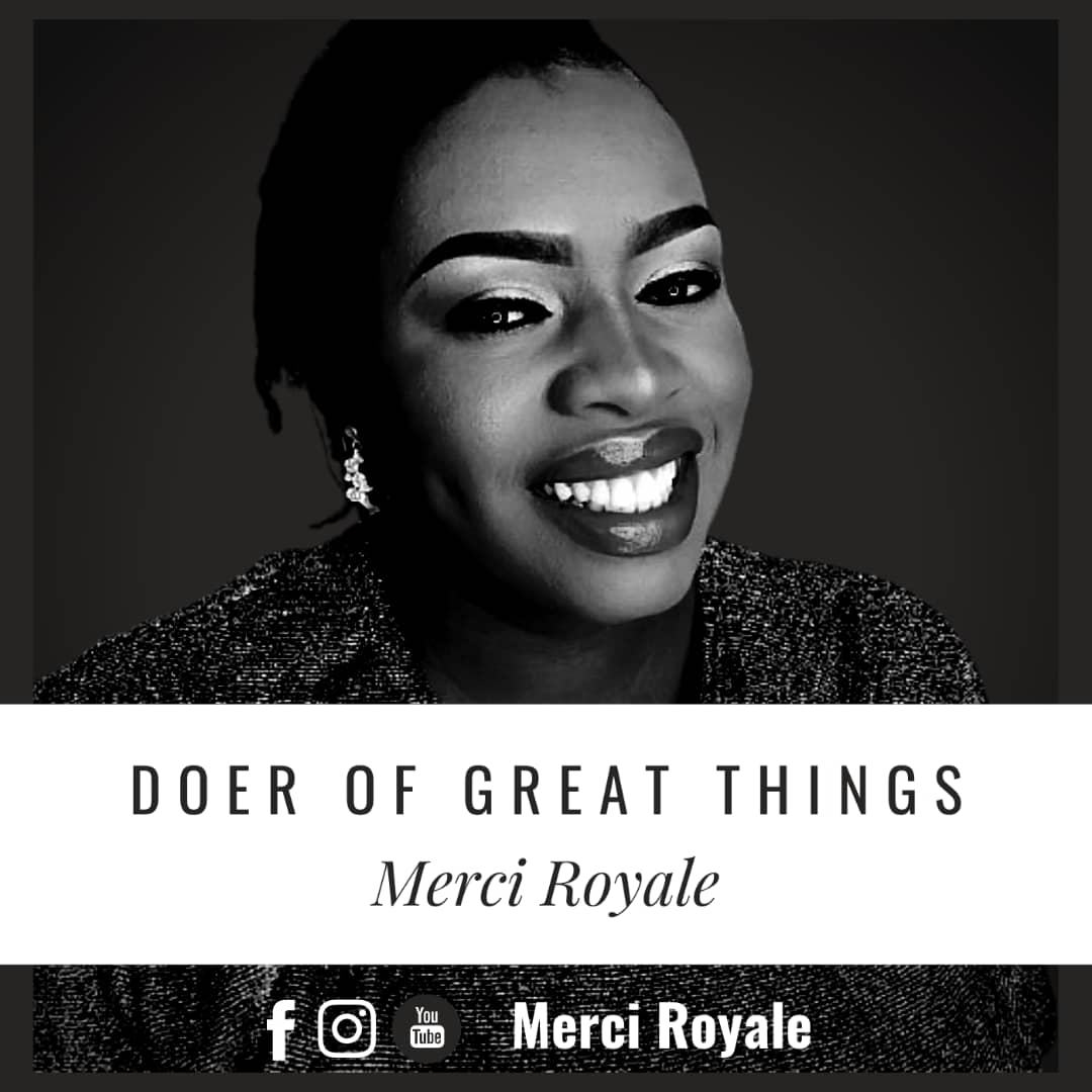 DOER OF GREAT THINGS - Merci Royale