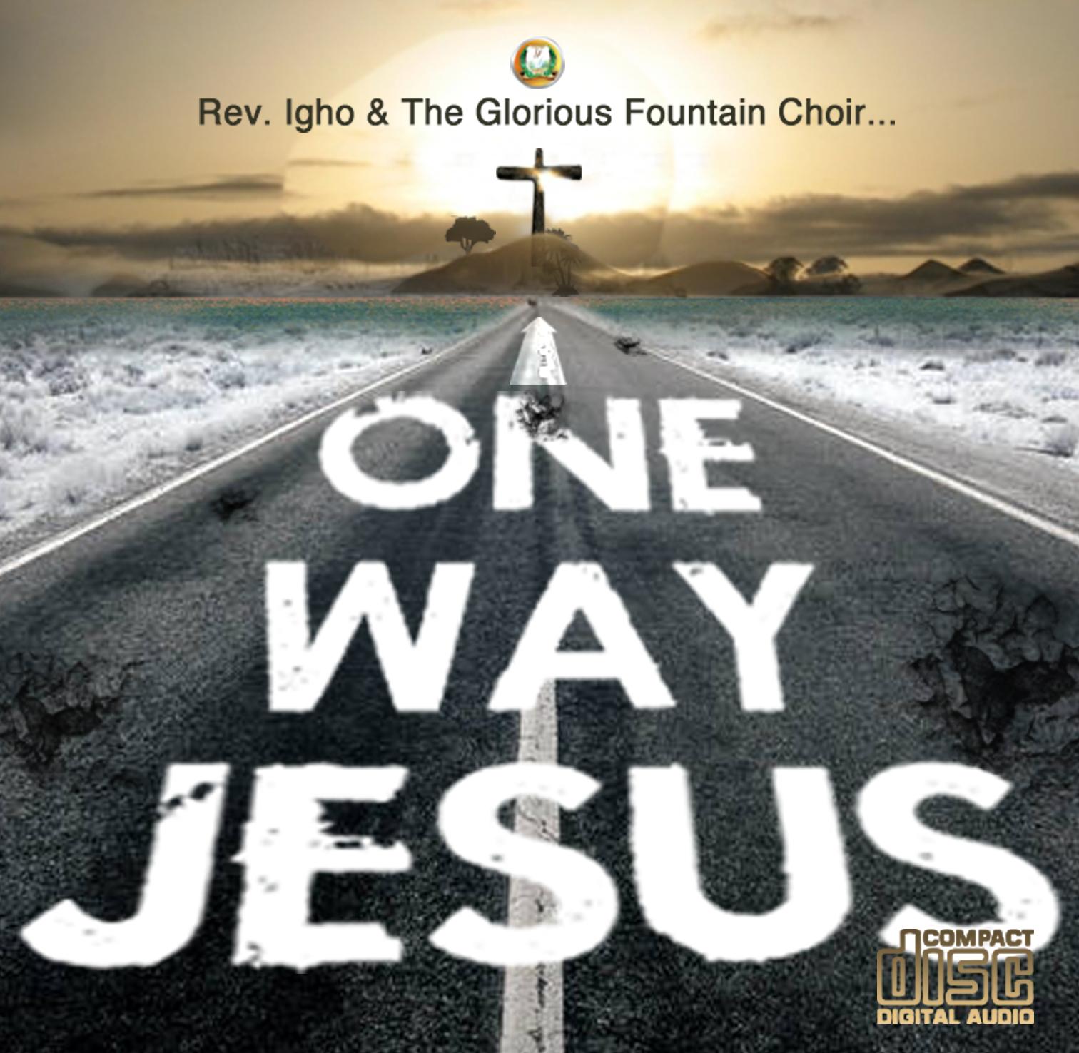 ONE WAY JESUS - Rev Igho & Glorious Fountain Choir [@teamGFM