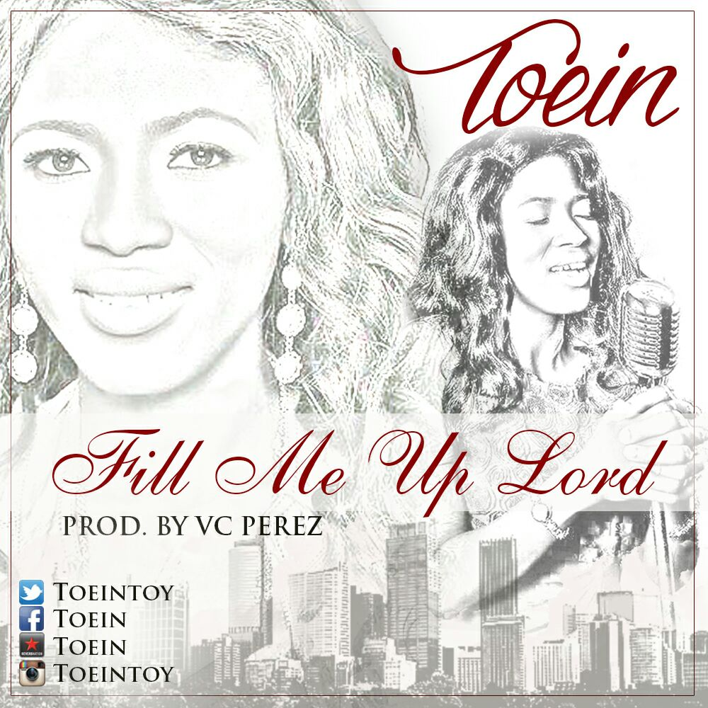 FILL ME UP LORD - Toein [@toeintoy]