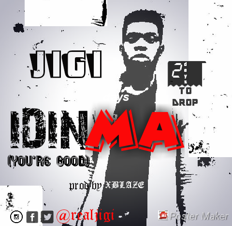 IDINMA (You're Good) - Jigi [@realjigi]