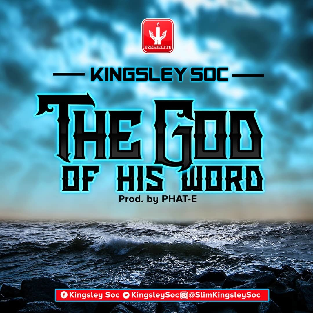 THE GOD OF HIS WORD - Kingsley SOC  [@KingsleySOC]