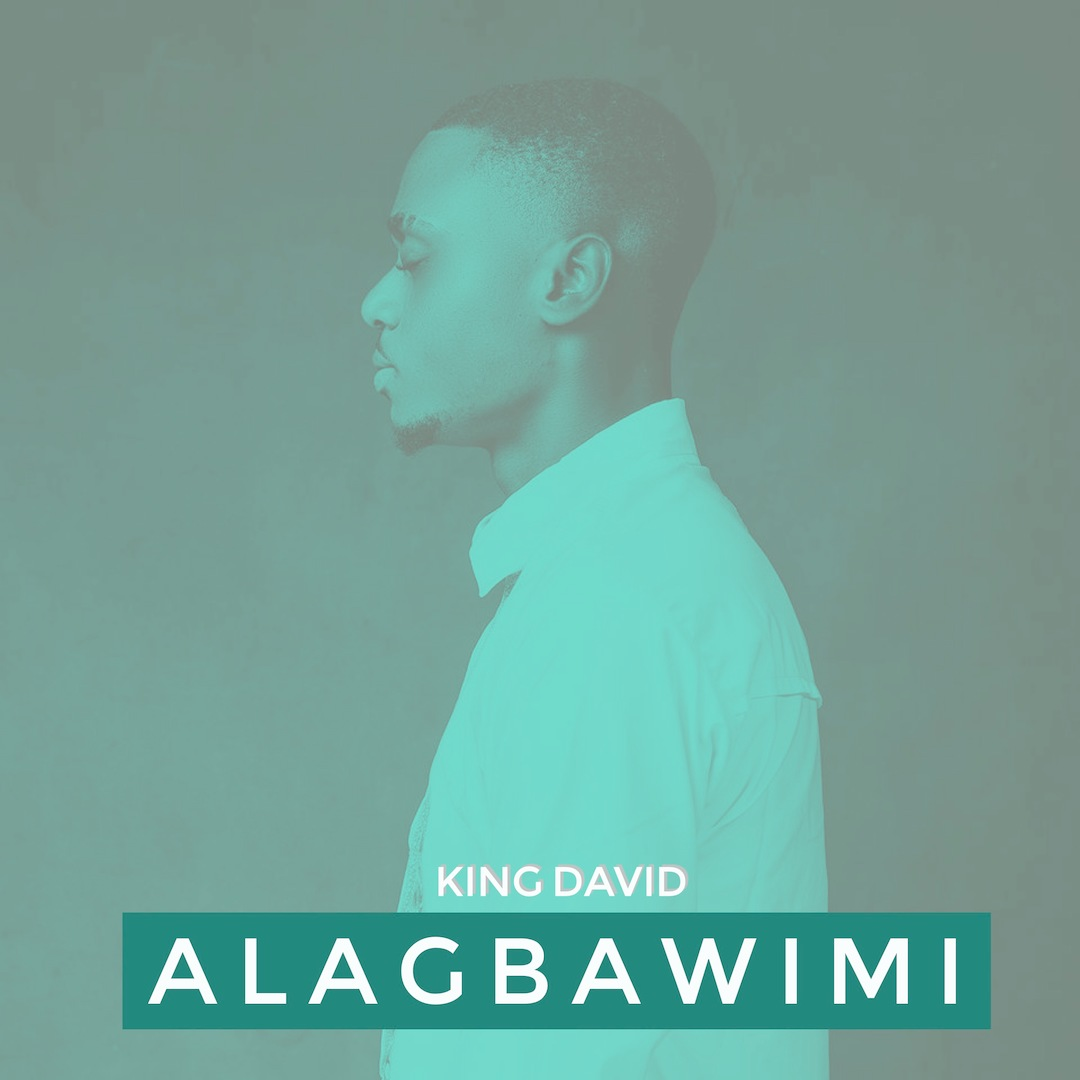 ALAGBAWI MI - King David [KingDavidSOTM] - GospelNaija