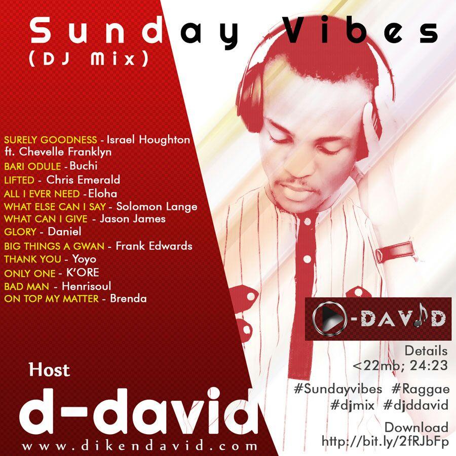 Sunday Vibes (Reggae) Mix by DJ D-David [@DjDdavid5] - GospelNaija