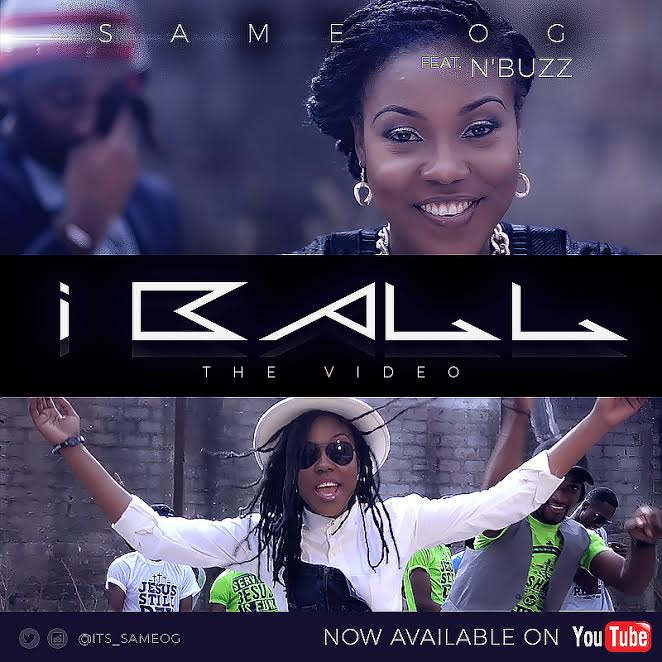 I BALL - Same OG [@its_SameOG] ft N'Buzz [@ItsNbuzz]