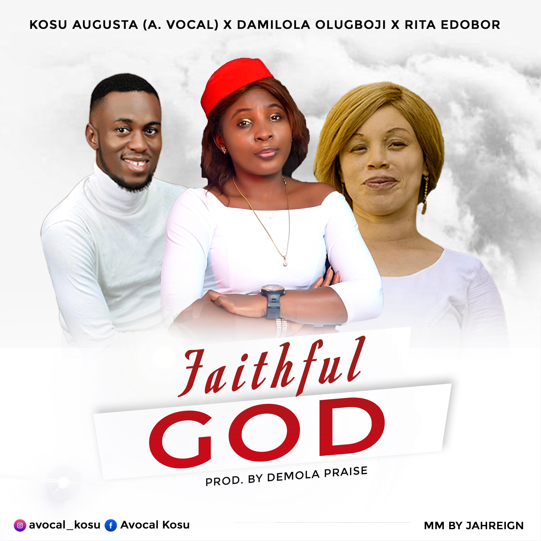 FAITHFUL GOD - A.Vocal ft Rita Edobor & Damilola Olugboji