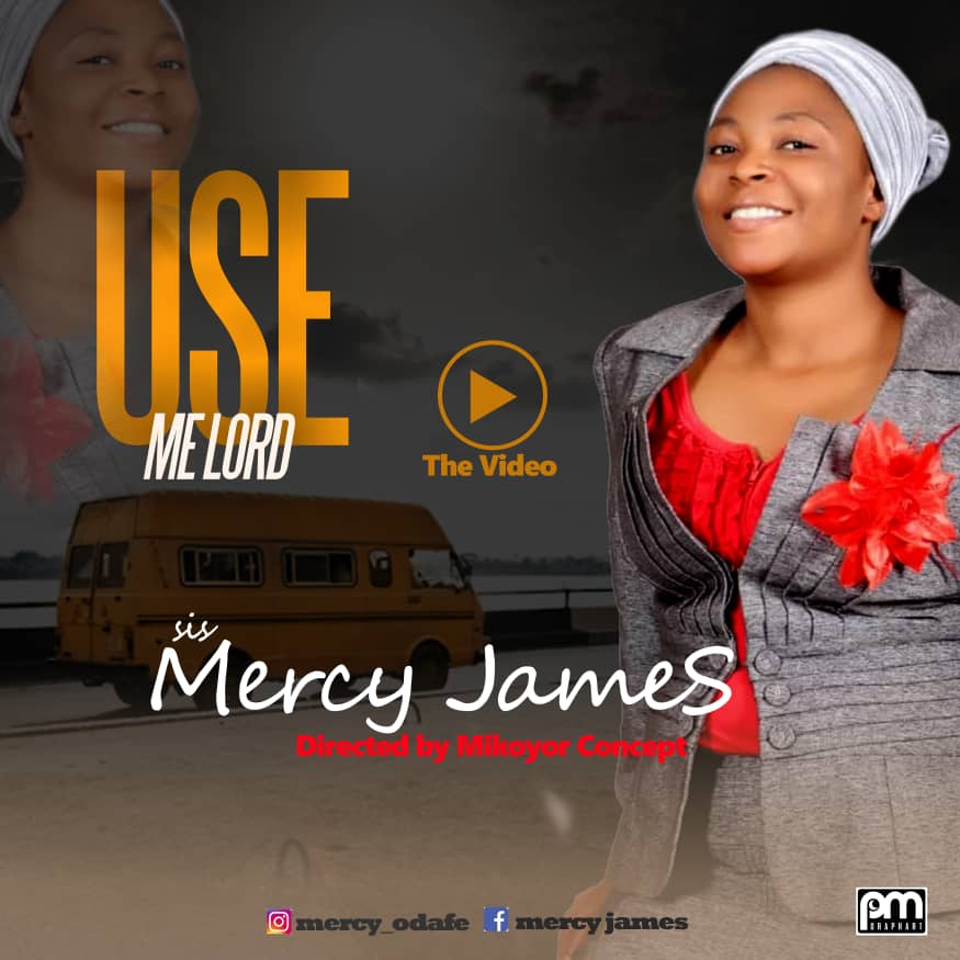 USE ME LORD - Mercy James