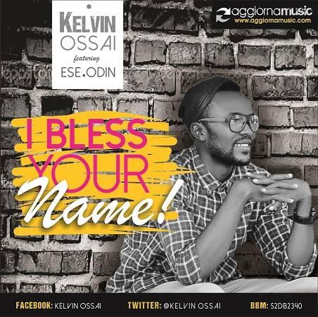 i-bless-your-name-kelvinossai.jpg